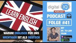 Warum Englisch für uns wichtiger ist als Deutsch | Digital IQ Podcast #41