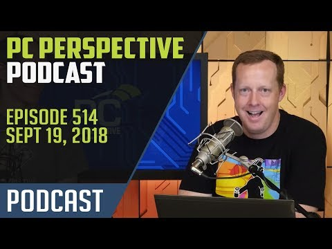 PC Perspective Podcast #514 - RTX 2080 and 2080 Ti Deep Dive