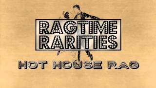 """Hot House Rag"" by Ragtime Rarities (Ragtime Piano Tribute) Roaring Ragtime"