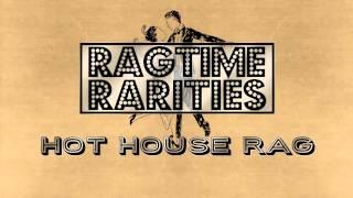 """Hot House Rag"" by Ragtime Rarities (Ragtime Piano Tribute) Roaring Ragtime"
