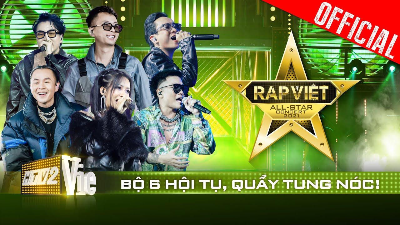 Live concert: Bộ 6 hội tụ, quẩy tung nóc đại nhạc hội rap hoành tráng nhất   Rap Việt All-Star 2021