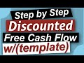 Discounted Cash Flow - How to Value a Stock Using Discounted Cash Flow (DCF) - DCF Calculation