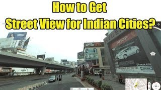How to Get Street View for Indian Cities?