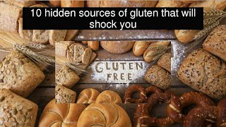 10 hidden sources of gluten that will shock you
