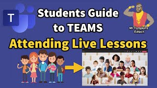 Students Guide to Microsoft Teams - Attending Live Lessons in Microsoft Teams Meetings