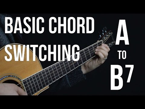 Chord Switching Practice - A to B7