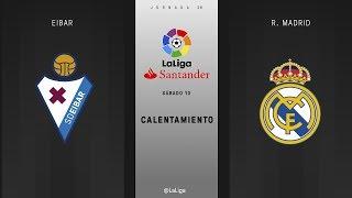 Calentamiento Eibar vs R. Madrid