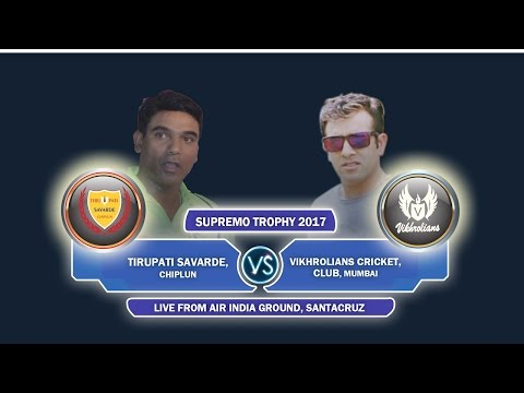 Tirupati Savarde Chiplun Vs Vikhrolians Cricket Club Mumbai Supremo Trophy 2017 (Day 2)