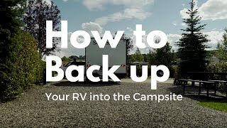 How to Back your RV into a Campsite