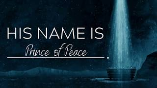 "His Name Is...: ""Prince of Peace"""