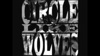 Circle Like Wolves - Haters Need to Eat Too