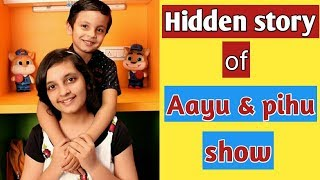 Hidden story  behind Aayu & Pihu show channel ||