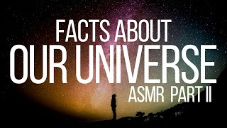 Space ASMR | Facts About Our Universe Part 2