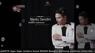 Rindu Sendiri Habib Subassa MP3