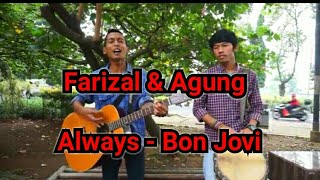 Video Farizal dan Agung Pengamen Berkelas bawain lagu Always - Bon jovi download MP3, 3GP, MP4, WEBM, AVI, FLV Agustus 2018