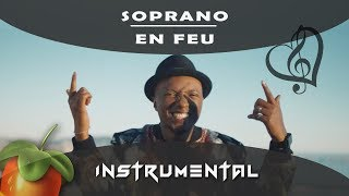 Soprano - En feu [ INSTRUMENTAL ] Fl studio