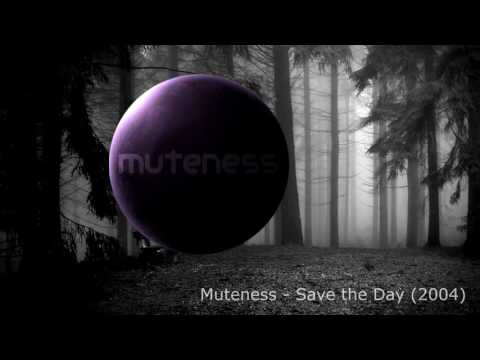Muteness - Save the Day