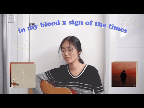 In My Blood x Sign of the Times Mashup Cover ✨