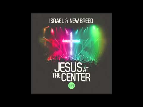 Israel \u0026 New Breed - No Turning Back
