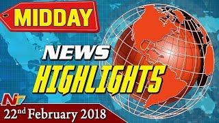 Mid Day News Highlights || 22nd  February 2018 || NTV
