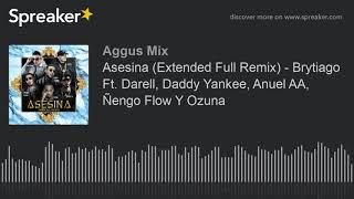 Asesina (Extended Full Remix) - Brytiago Ft. Darell, Daddy Yankee, Anuel AA, Ñengo Flow Y Ozuna (mad