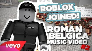 ROBLOX JOINED MY GAME! Roman Belgica Music Video #2