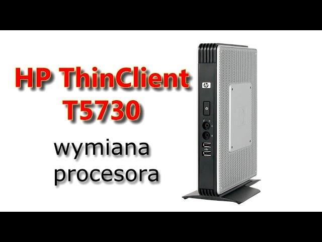 HP ThinClient T5730 - wymiana procesora