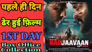 Marjaavaan Film First Day Box Office Collection India