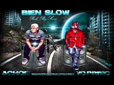 AchoB ft. Yo Primo- Bien Slow
