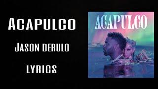 Jason derulo - Acapulco (lyrics video)