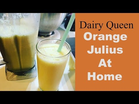 Dairy Queen Orange Julius At Home