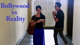 Bollywood Vs Reality || Approaching Girl
