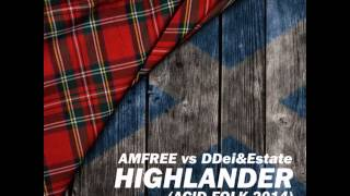 Amfree vs DDei&Estate - Highlander (Acid Folk 2014)