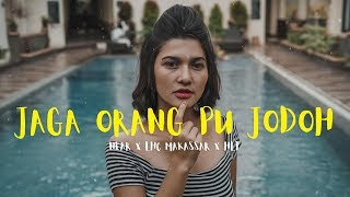 Download lagu jaga orang pu jodoh near x lhc makassar x hlf MP3