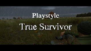 DayZ Standalone - Playstyle: True Survivor