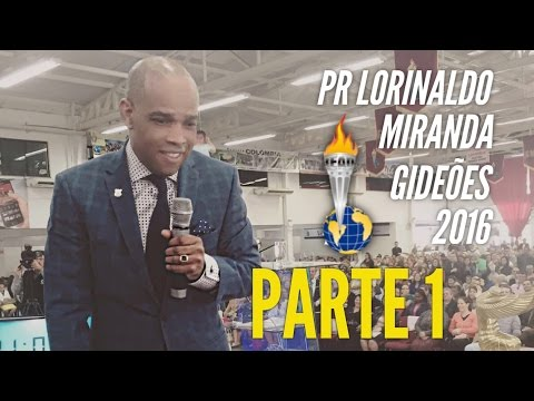 Pastor Lorinaldo Miranda - Gideoes 2016 -  Parte 1