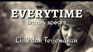 EVERYTIME - BRITNEY SPEARS  (LIRIK DAN TERJEMAHAN)