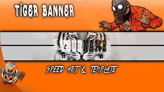 Tiger Banner - Speed Art and Template