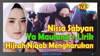 Video Ya Maulana + Lirik || Nisa Sabyan || Versi Hijrah Niqab #Cadar download MP3, 3GP, MP4, WEBM, AVI, FLV September 2018
