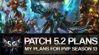 My Channel Plans for World Of Warcraft Patch 5.2/Season 13!