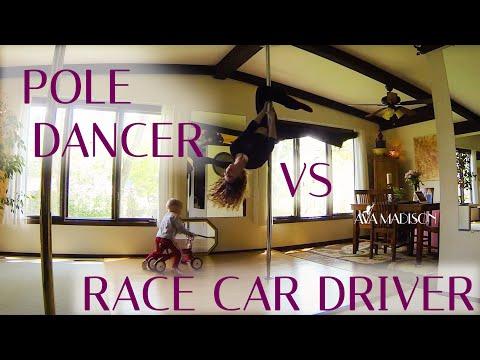 Pole Dancer vs Race Car Driver