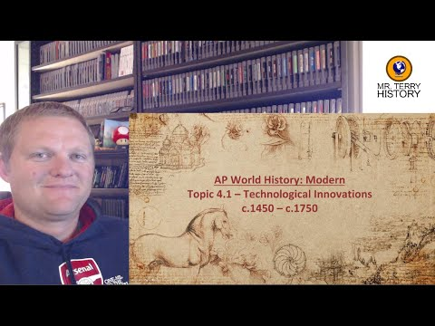Topic 4.1 - Technological Innovations (1450-1750)   AP World History: Modern