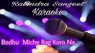 Bodhu Miche Raag Koro Na | বঁধু মিছে রাগ করো না | Bengali Karaoke | Rabindra Sangeet | Krishna Music