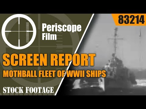 ARMED FORCES SCREEN REPORT  MOTHBALL FLEET OF WWII SHIPS 83214