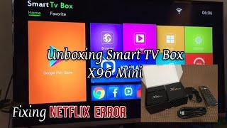 Unboxing x96 Mini Smart TV Box and Resolving Netflix not Compatible Error