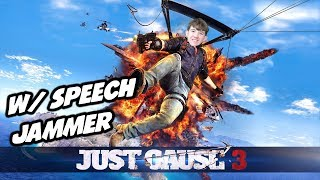 Just Cause 3 with a Speech Jammer