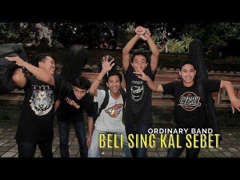 Ordinary Band - BELI SING KAL SEBET ( Official Video Lirycs )