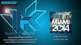 Deep City Groove - Let It Go (Original Club Mix)