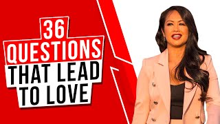 The 36 Questions That Lead To Love - Best Dating Advice To Develop Deep Connection by NYT