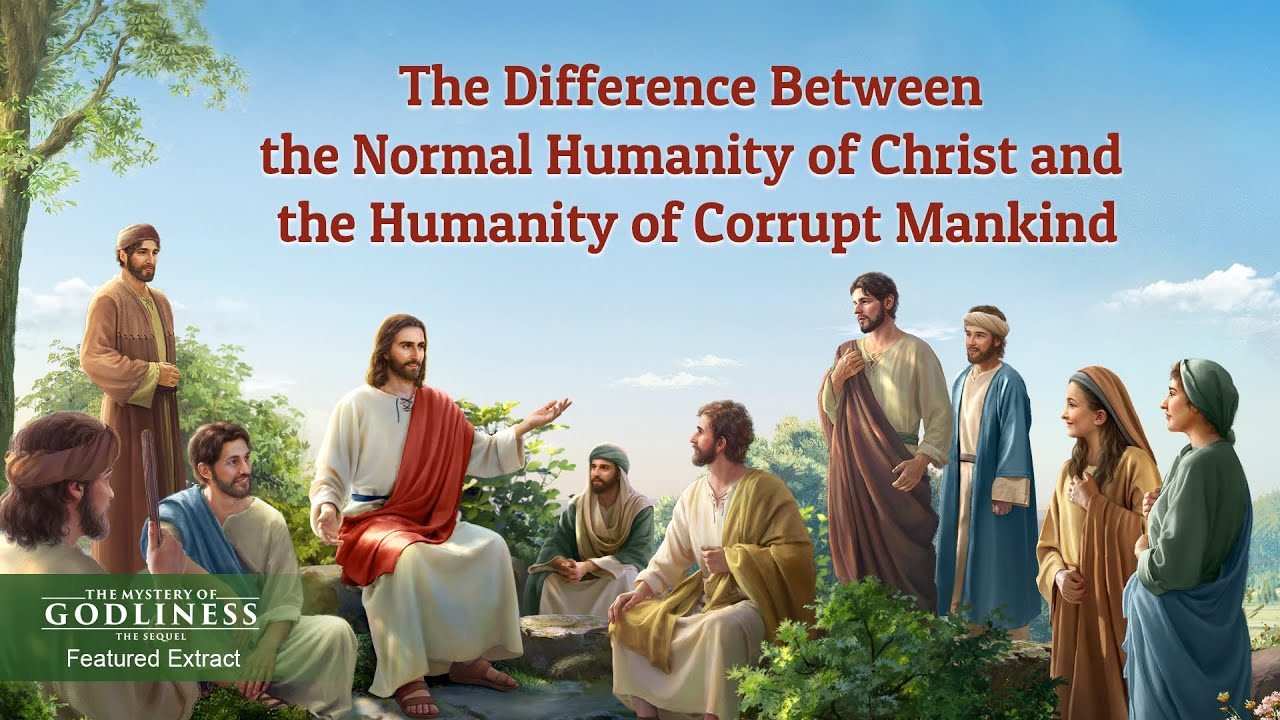 """Gospel Movie Extract 3 From """"The Mystery of Godliness: The Sequel"""": The Difference Between the Normal Humanity of Christ and the Humanity of Corrupt Mankind"""